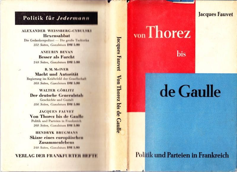 Von Thorez bis de Gaulle. Politik u. Parteien in Frankreich.