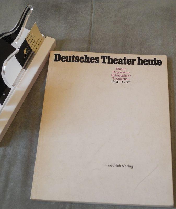 """DEUTSCHES Theater heute. Stücke Regisseure Schauspieler Theaterbau 1960-67. Eine Auswahl a.d. Zeitschrift """"Theater heute""""."""