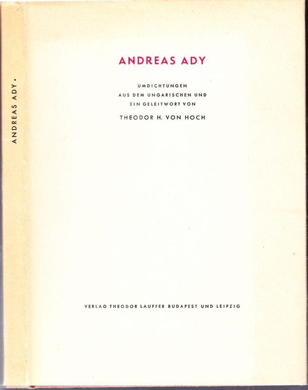 Andreas Ady. Umdichtungen aus dem Ungarischen und ein Geleitwort.