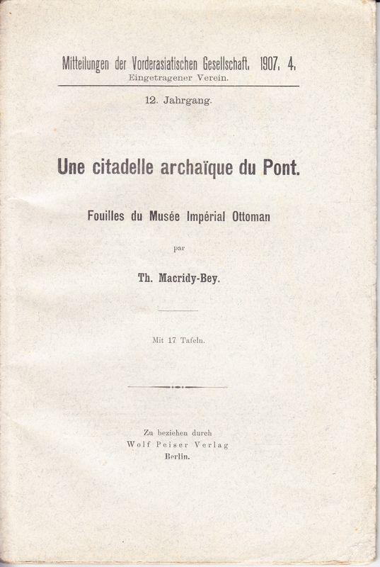 Une citadelle archaique du Pont. Fouilles du Musée Impérial Ottoman.