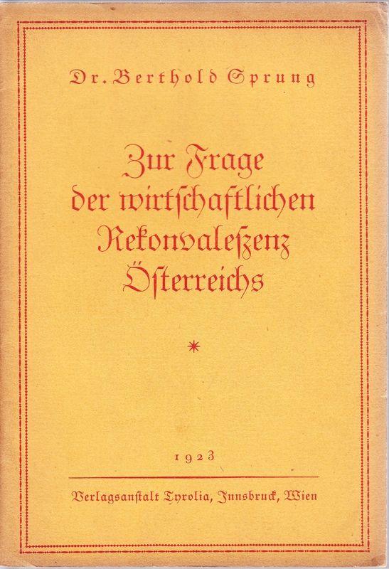 Zur Frage der wirtschaftlichen Rekonvaleszenz Österreichs.