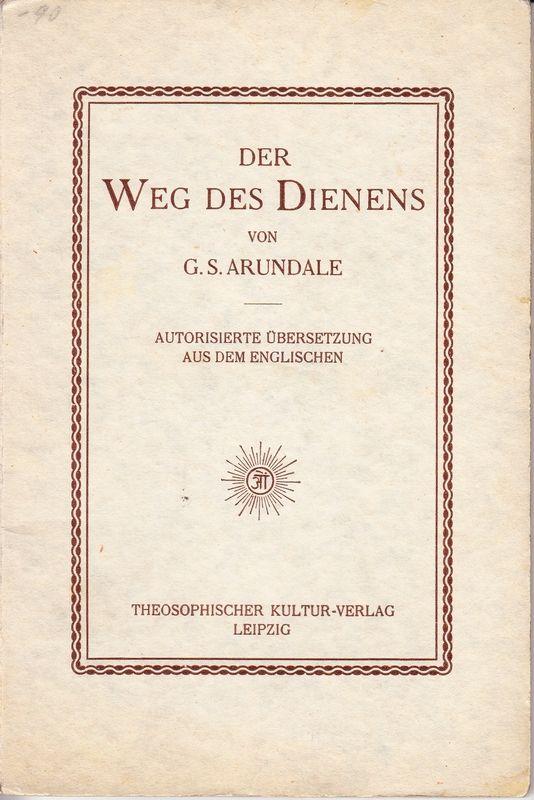 Der Weg des Dienens. Autor. Übers. a.d. Engl.