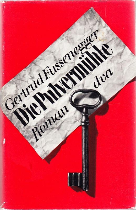 FUSSENEGGER, Gertrud Die Pulvermühle.