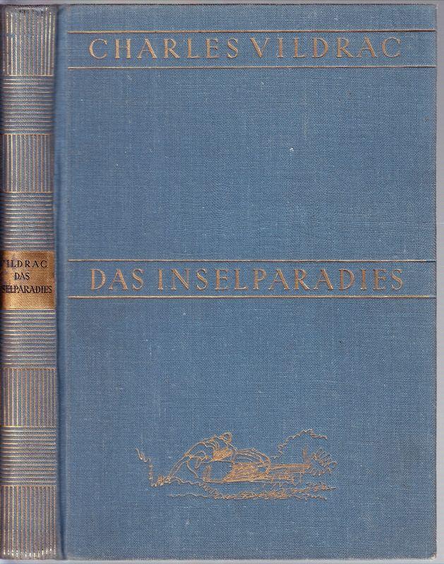 Das Inselparadies. Ein Roman für Kinder. Mit 92 Illustrationen von Edy-Legrand. (Autor. Übers. a. d. Französ. von Lena Lichtenstein.)