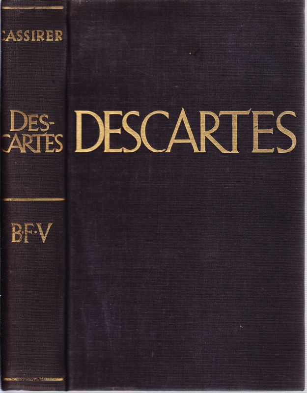 Descartes. Lehre - Persönlichkeit - Wirkung.