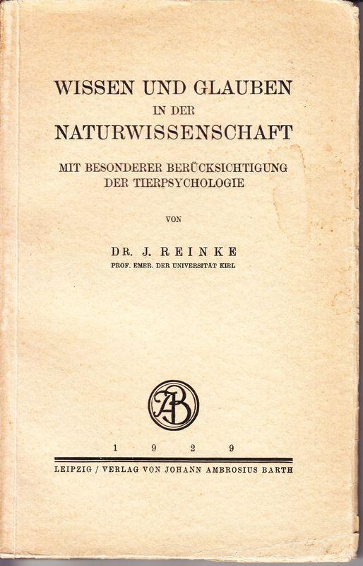 Wissen und Glauben in der Naturwissenschaft mit besonderer Berücksichtigung der Tierpsychologie.