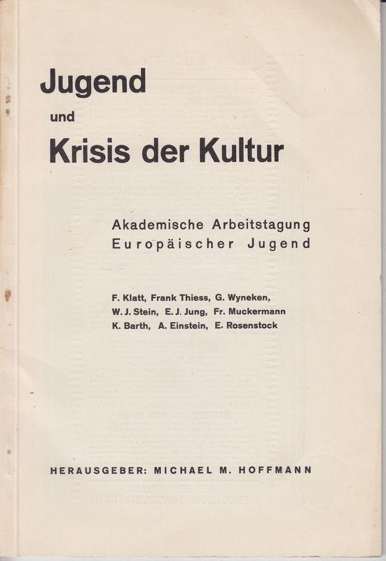 """JUGEND und Krisis der Kultur. Sonderpublikation der """"Agni"""", internationale Zeitschrift f. Kultur u. Kunst. (A.d. Umschlag: Akademische Arbeitstagung Europäischer Jugend)."""