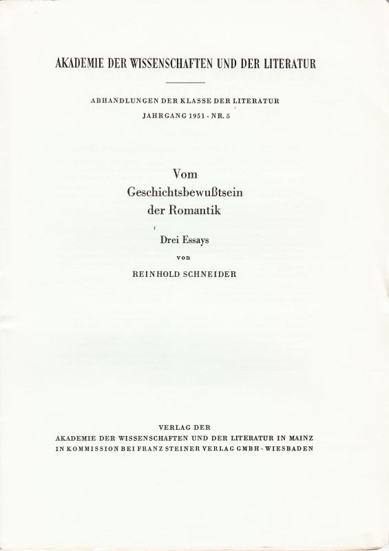 Vom Geschichtsbewußtsein der Romantik. Drei Essays.