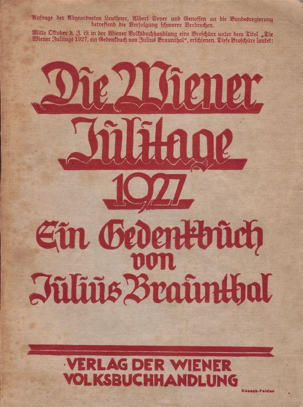 Die Wiener Julitage 1927. Ein Gedenkbuch.