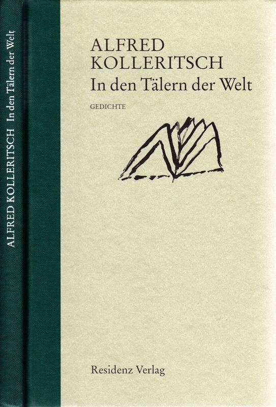 KOLLERITSCH, Alfred In den Tälern der Welt. Gedichte.