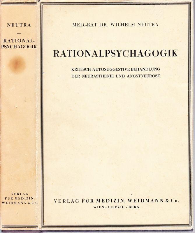 Rationalpsychagogik. Kritisch-autosuggestive Behandlung der Neurasthenie und Angstneurose.
