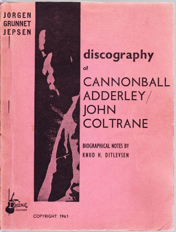 discography of C.Adderley / J.Coltrane. Biographical notes by K.H.Ditlevsen.
