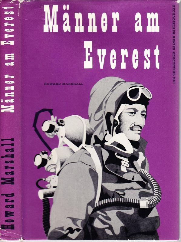 MARSHALL, Howard Männer am Everest. Die Geschichte seiner Besteigungen.
