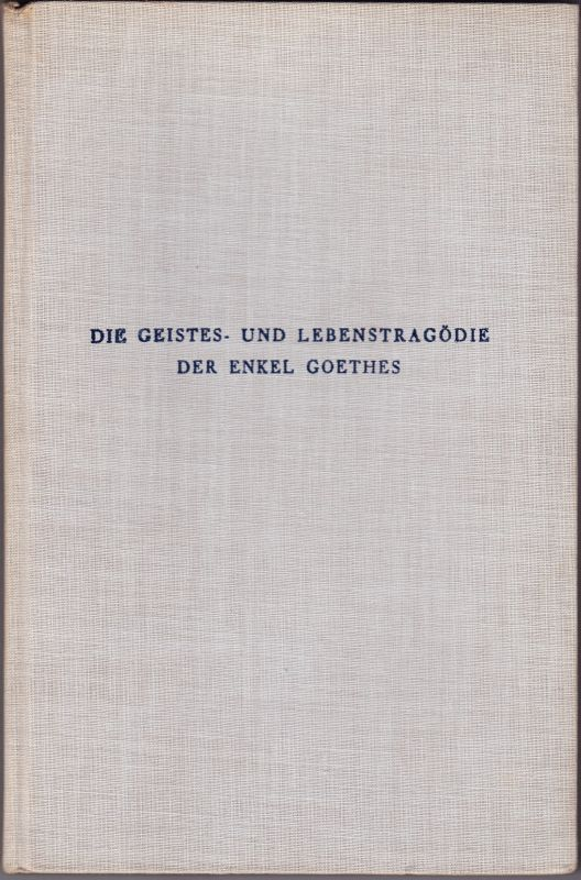 GOEHTE, Johann Wolfgang von - JELLINEK, Oskar Die Geistes- und Lebenstragödie der Enkel Goethes. Ein gesprochenes Buch.