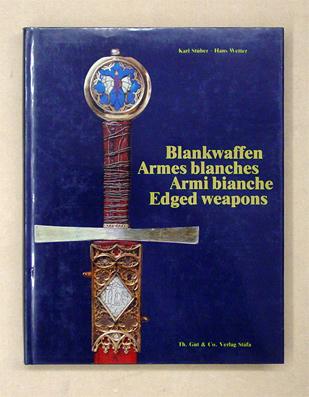 Blankwaffen. Festschrift Hugo Schneider zu seinem 65. Geburtstag. - Stüber, Karl u. Hans Wetter (Hg.)