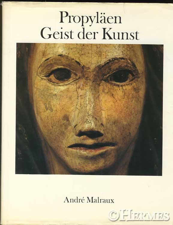 Propyläen Geist der Kunst. Metamorphose der Götter. Dritter Band. [Einzelband]. Das Zeitlose. - Malraux, André