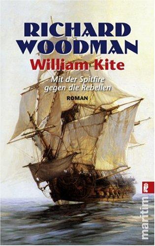 William Kite. Mit der Spitfire gegen die Rebellen . - Woodman, Richard