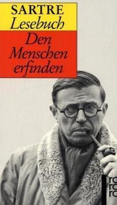Sartre-Lesebuch. Den Menschen erfinden.