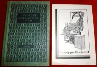 Die Zeilen-Setz-, Gieß- Und Ablege-Maschine LINOTYPE. Anleitung Zur Zweckmäßigen Bedienung Und Instandhaltung Aller Linotype-Modelle.