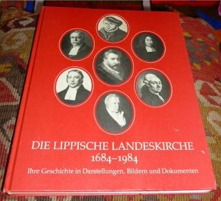 Die Lippische Landeskirche 1684 - 1984. Ihre Geschichte in Darstellungen, Bildern Und Dokumenten.