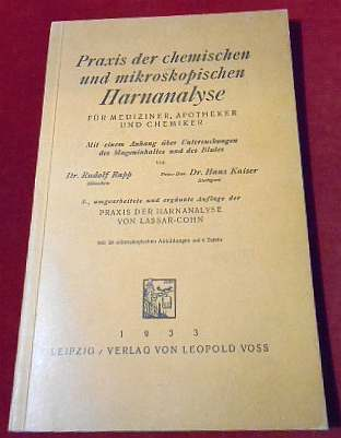 Lassar-Cohn Praxis Der Chemischen Und Mikroskopischen Harnanalyse Für Mediziner, Apotheker Und Chemiker.
