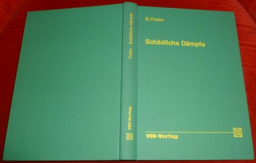 Georg G. Fodor Schädliche Dämpfe. Die Gefährdung Des Berufs- Und Alltagslebens Durch Aromatische Kohlenwasserstoffe.