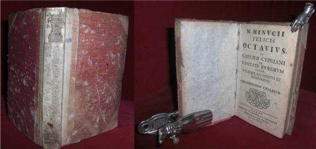 M. Minucii Felicis Octavius, et Caecilii Cypriani DE VANITATE IDOLORUM Liber : Uterusque Recensitus et Illustratus a Christophero Cellario.
