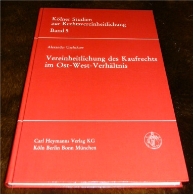 Vereinheitlichung Des Kaufrechts Im Ost-West-Verhältnis. Kölner Studien Zur Rechtsvereinheitlichung Band 5.