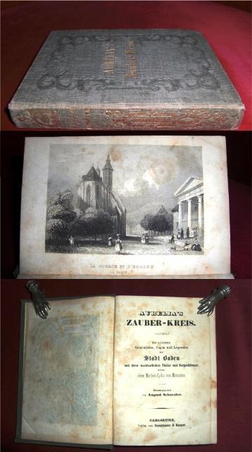 Hg. August Schnezler ( 1809 - 1853 ) . Aurelia's Zauber-Kreis .Die Schönsten Geschichten, Sagen und Legenden der Stadt Baden und Ihrer Nachbarlichen Thäler und Bergschlösser nebst einem Märchen - Cyclus vom Mummelsee.
