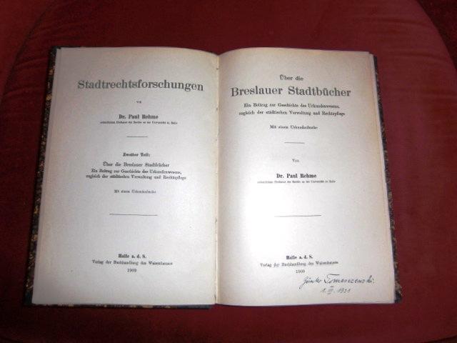 Über Die Breslauer Stadtbücher. Ein Beitrag Zur Geschichte Des Urkundenwesens, Zugleich Der Städtischen Verwaltung Und Rechtspflege.Mit Einem Urkundenbuche.