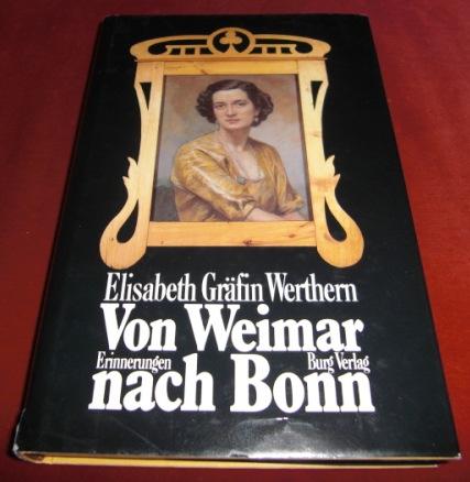 Von Weimar Nach Bonn, Erinnerungen - Elisabeth Gräfin Werthern
