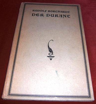 Rudolf Borchardt Der Durant - Ein Gedicht Aus Dem Männlichen Zeitalter