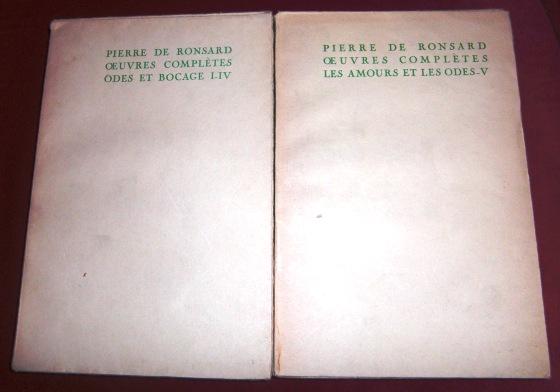 Pierre De Ronsard Oeuvres Complètes. Odes et Bocage I. - IV. / Les Amours et Les Odes - V. (2 Bde/Volumes/Tomes)