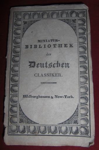 Ludwig Heinr. v. Nicolay Miniatur-Bibliothek Der Deutschen Classiker. Hundert und sieben und zwanzigste (127.) Lieferung. Anthologie aus den Gedichten von Ludwig Heinr. v. Nicolay.