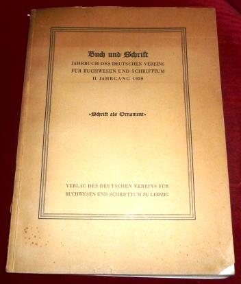 """Buch und Schrift. Jahrbuch des Deutschen Vereins für Buchwesen und Schrifttum II. Jahrgang 1928 """"Schrift Als Ornament""""."""