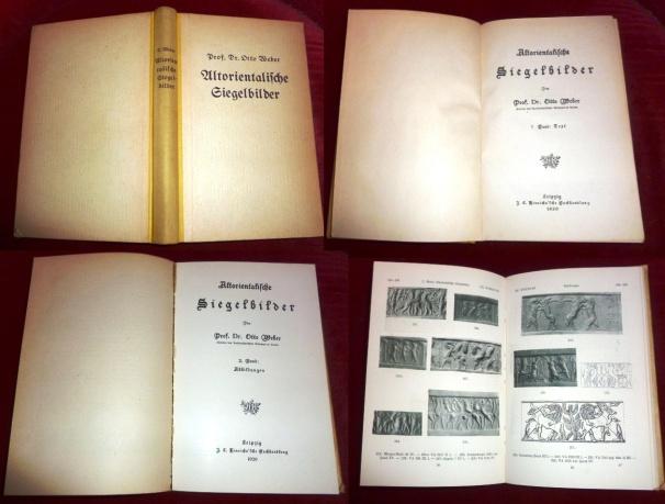 Prof. Dr. Otto Weber, Direktor Des Vorderasiatischen Museums in Berlin Altorientalische Siegelbilder. 2 Bde in 1: 1. Band: Text. 2. Band: Abbildungen.