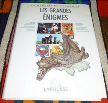 La Mémoire De L`Humanité. Les Grandes Enigmes.