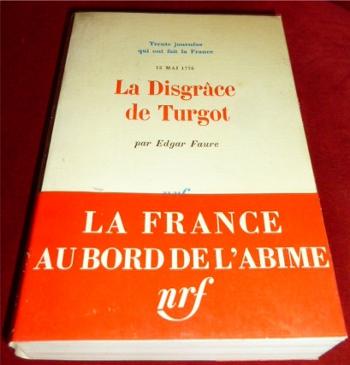 La Disgrâce De Turgot. 12 Mai 1776.