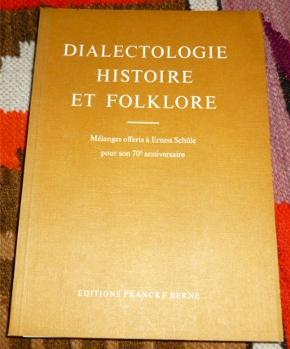 Dialectologie, histoire et folklore: Mélanges offerts à Ernest Schüle pour son 70e anniversaire.