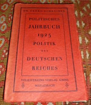 Politisches Jahrbuch 1925. Politik des deutschen Reiches. Mit einem Anhang: Bücherkunde der Zentrumspartei 1914/25.