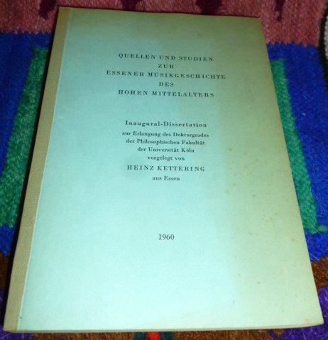 Quellen und Studien zur Essener Musikgeschichte des Hohen Mittelalters. Inaugural-Dissertation.