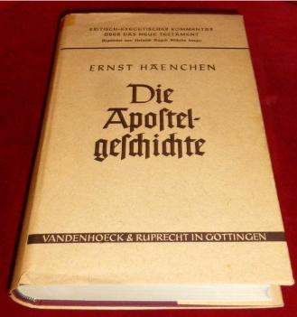 Die Apostelgeschichte - Neu übersetzt und erklärt von D. Ernst Haenchen.