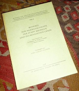 Hrsg. Karl Gustav Fellerer, Mitarbeit K. Dreimüller, R. Haase, H. Lemacher, H. Paffrath, J. Schwermer Beiträge zur Musikgeschichte der Stadt Solingen und des Bergischen Lands.