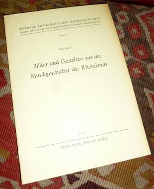 Willi Kahl Bilder und Gestalten aus der Musikgeschichte des Rheinlands.