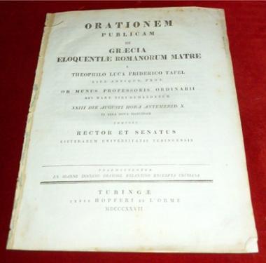 Orationem publicam de Graecia, Eloquentiae Romanorum matre, a Theophilo Luca Friderico Tafel Litt. Antiquu. Prof.