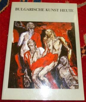 Bulgarische Kunst heute. Sammlung Ludwig, Aachen.