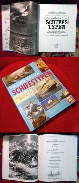 Das große Buch der Schiffstypen. Schiffe, Boote, Flöße unter Riemen und Segel, Dampfschiffe, Motorschiffe, Meerestechnik