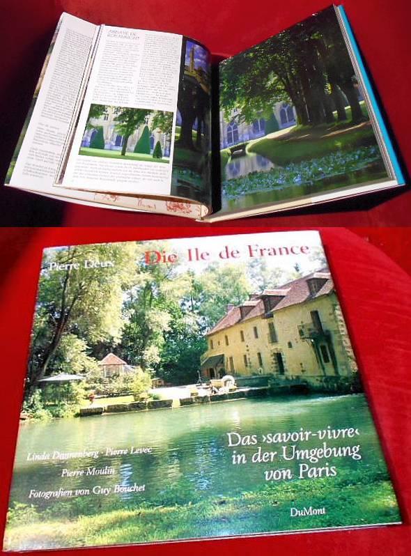 """Die Ile-de-France : das """"Savoir-vivre"""" in der Umgebung von Paris."""