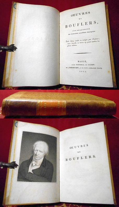 Oeuvres  de  Bouflers (sic!), l'un  des quarante de l'ancienne  Académie  Française. Seule édition avouée et corrigée par l
