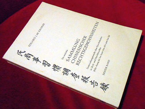 Die amtliche Sammlung chinesischer Rechtsgewohnheiten. Untersuchungsbericht über Gewohnheiten in Zivil- und Handelssachen (Min shang shi hsi kuan tiao ch